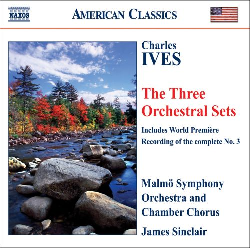 Charles Ives: The Three Orchestral Sets