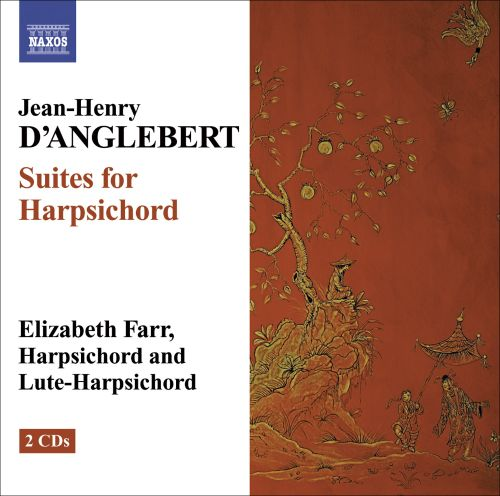 Jean-Henry D'Anglebert: Suites for Harpsichord