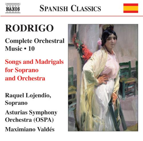 Rodrigo: Songs and Madrigals for Soprano and Orchestra