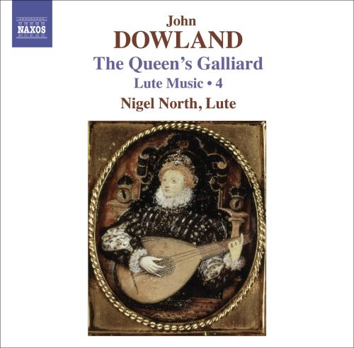 Dowland: The Queen's Galliard -  Lute Music, Vol.  4