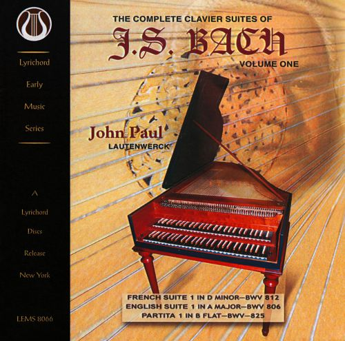 The Complete Clavier Suites of J.S. Bach, Vol. 1