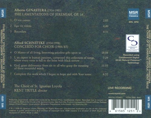 Alberto Ginastera: The Lamentations of Jeremiah; Alfred Schnittke: Concerto for Choir