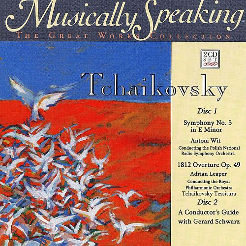 Musically Speaking: Tchaikovsky's Symphony No. 5 & 1812