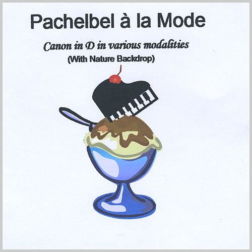 Pachelbel à la Mode: Canon in D in Various Modalities (With Nature Backdrop)
