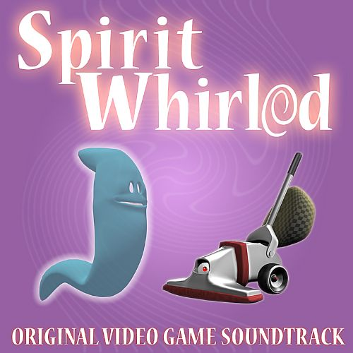 Spirit Whirled [Original Video Game Soundtrack]