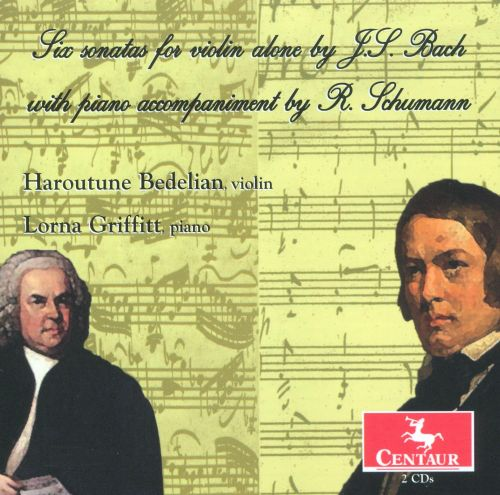 Six Sonatas for Violin Alone by J.S. Bach with Piano Accompaniment by R. Schumann