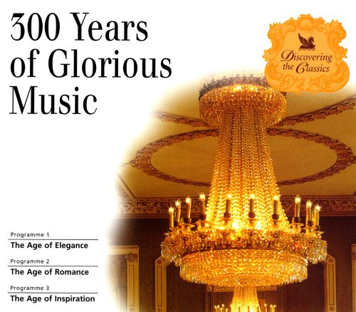 300 Years of Glorious Music