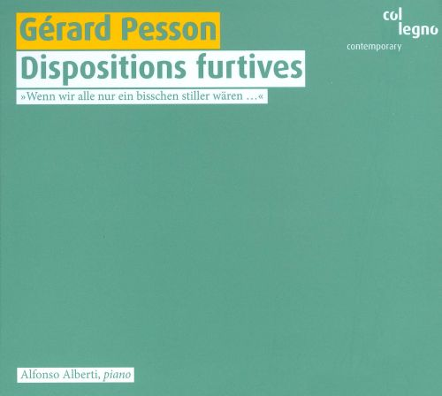 Gérard Pesson: Dispositions furtives