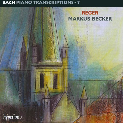 Reger: Complete Bach Piano Transcriptions, Vol. 7
