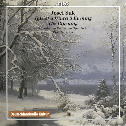 Josef Suk: Tale of a Winter's Evening; The Ripening
