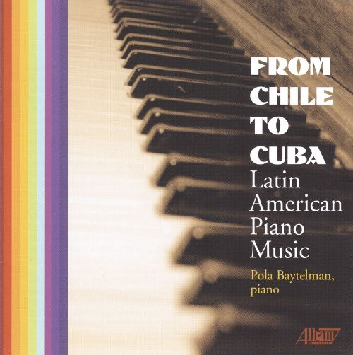 From Chile to Cuba: Latin American Piano Music