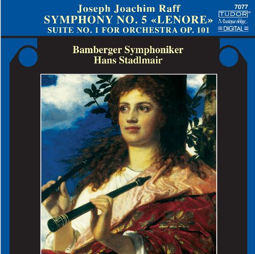 "Raff: Symphony No. 5 ""Lenore""; Suite No. 1 for Orchestra, Op. 101"