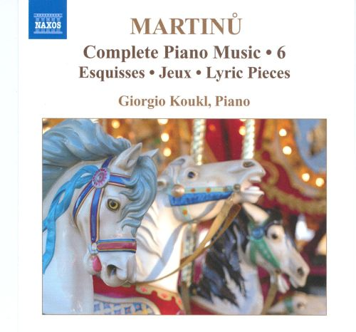 Martinu: Complete Piano Music, Vol. 6