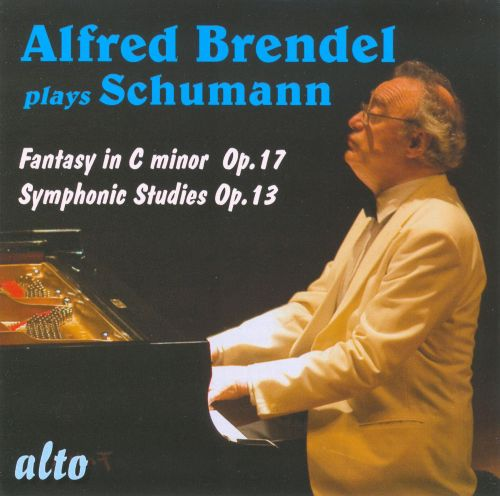 Schumann: Fantasy in C major, Op. 17; Symphonic Etudes, Op. 13