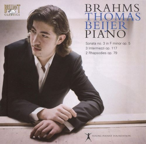 Brahms: Piano Sonata No. 3; 3 Intermezzi; 2 Rhapsodies