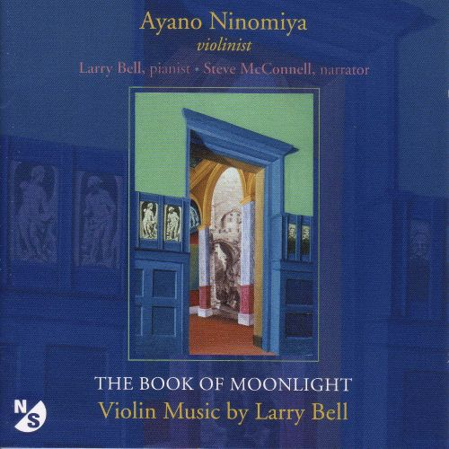 The Book of Moonlight: Violin Music by Larry Bell