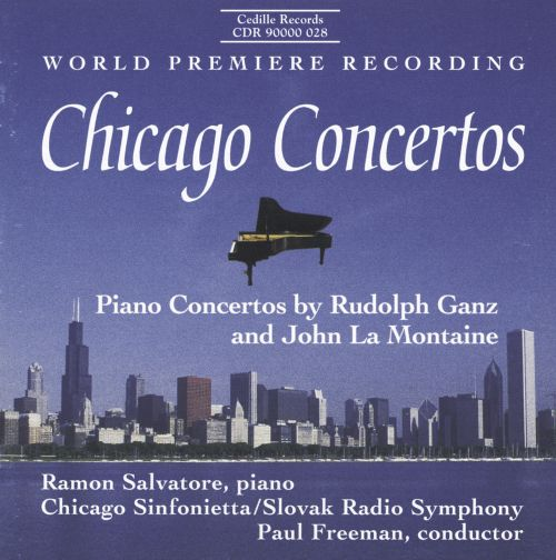 Chicago Concertos: Piano Concertos by Rudolph Ganz and John La Montaine