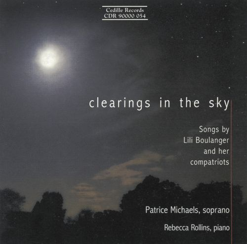 Clearings in the Sky: Songs by Lili Boulanger and her compatriots