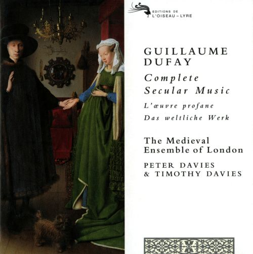 Dufay: Complete Secular Music