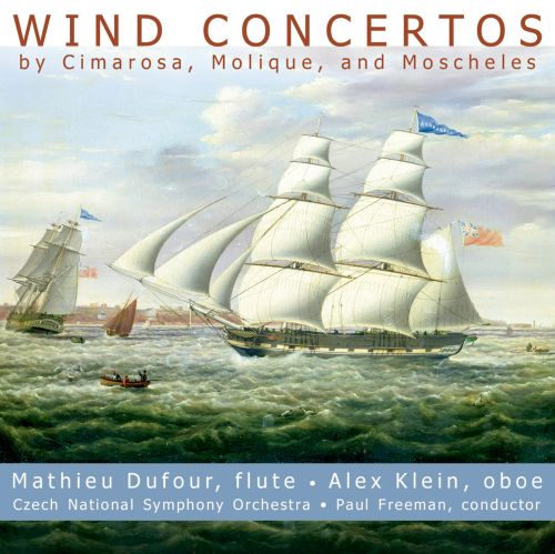 Wind Concertos by Cimarosa, Molique, and Moscheles