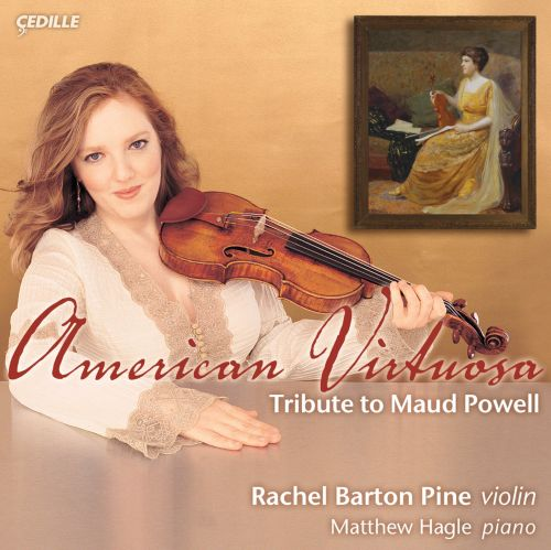 American Virtuosa: Tribute to Maud Powell