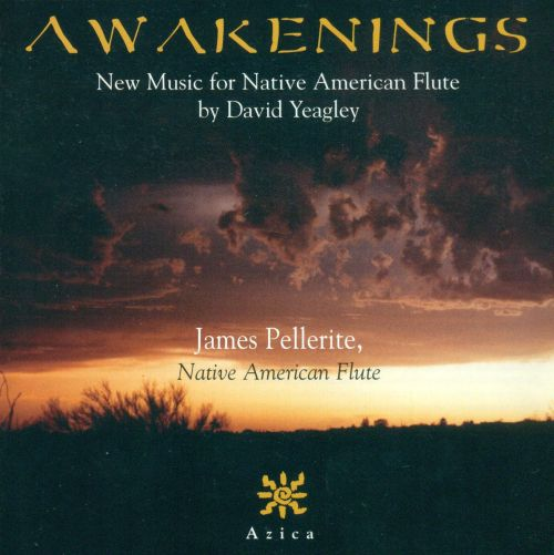 Awakenings: New Music for Native American Flute by David Yeagley