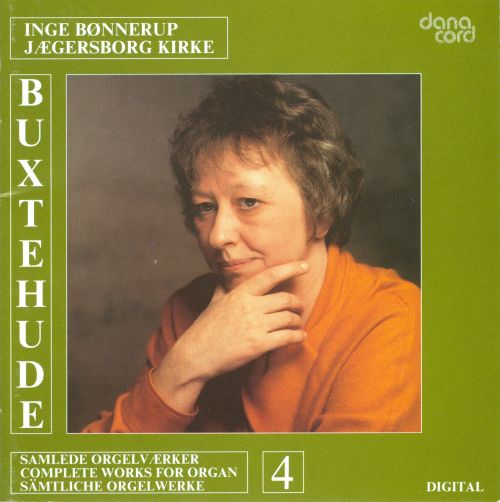 Buxtehude: Complete Works for Organ, Vol. 4