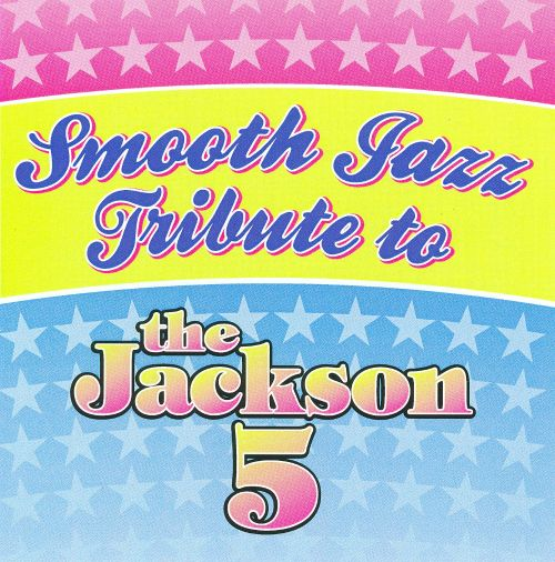 Smooth Jazz Tribute to the Jackson 5