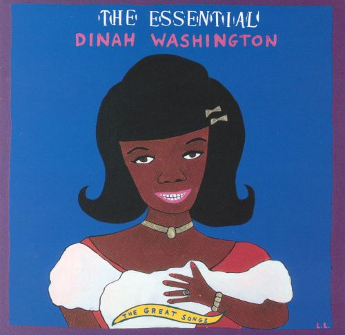 The Essential Dinah Washington: The Great Songs