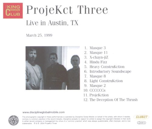 ProjeKct Three: Live in Austin, TX  March 25, 1999