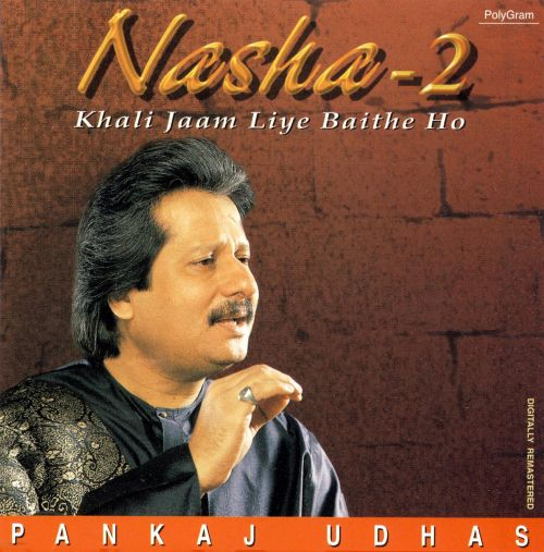 Pankaj udhas nasheela ghazal songs download nasheela [mp3] [pankaj.