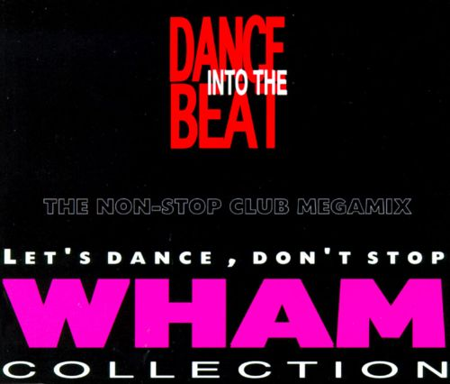 Dance into the Beat: Wham Collection