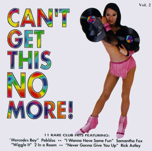 Can't Get This No More!, Vol. 2