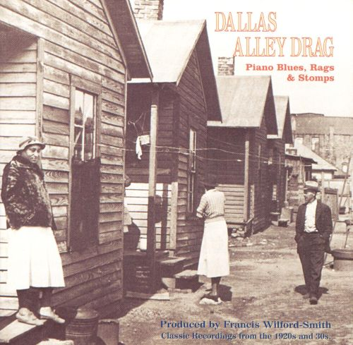 Dallas Alley Drag: Piano Blues, Rags & Stomps