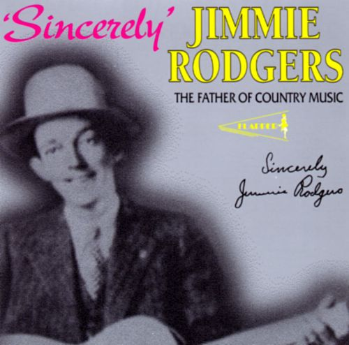 Father Of Country Music - Jimmie Rodgers