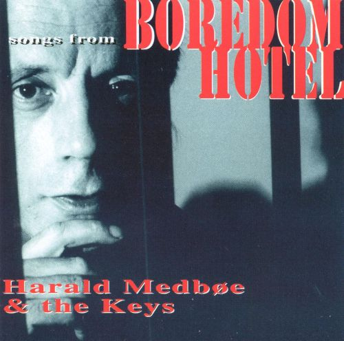 Songs from Boredom Hotel
