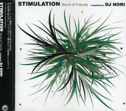 Stimulation: Bond of Friends (Compiled by DJ Nori)