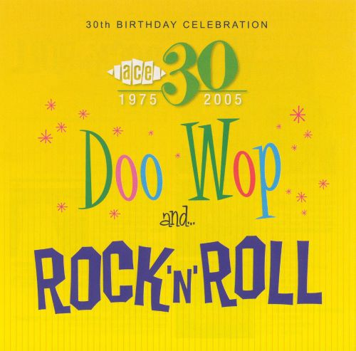 Ace 30th Birthday Celebration: Doo Wop and Rock 'n' Roll