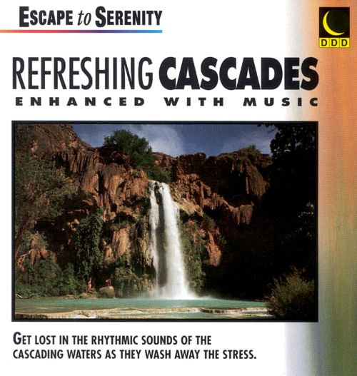Relax with...Refreshing Cascades
