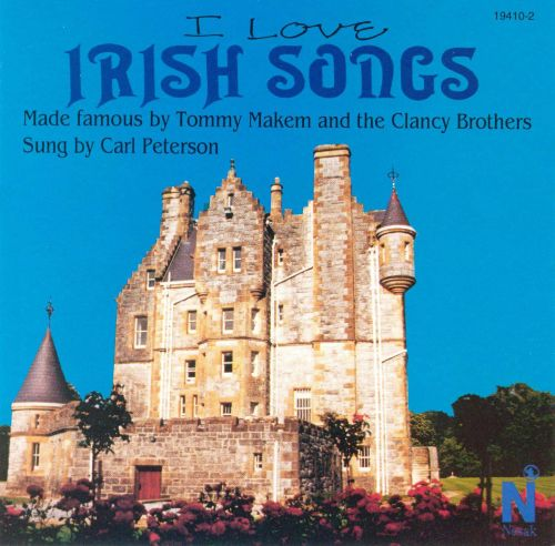 I Love Irish Songs Made Famous by Tommy Makem and the Clancy Brothers