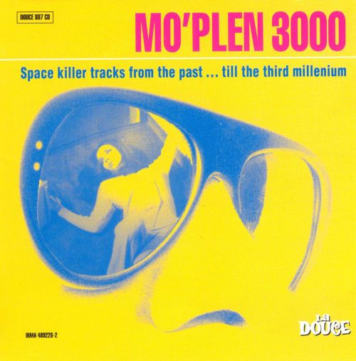 Mo' Plen 3000: Space Killer Tracks from the Past...Till the Third Millenium