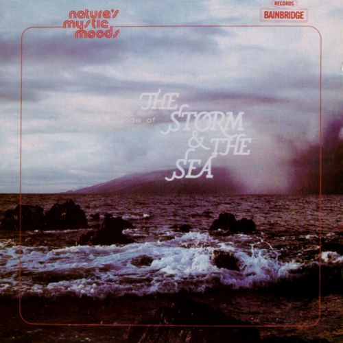 Nature's Mystic Moods: Sounds of the Storm & the Sea