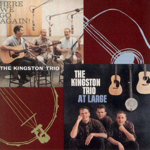 The Kingston Trio at Large/Here We Go Again! [Capitol]