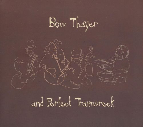 Bow Thayer and Perfect Trainwreck