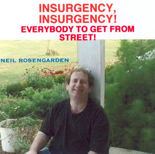 Insurgency, Insurgency!  Everbody to Get from Street!