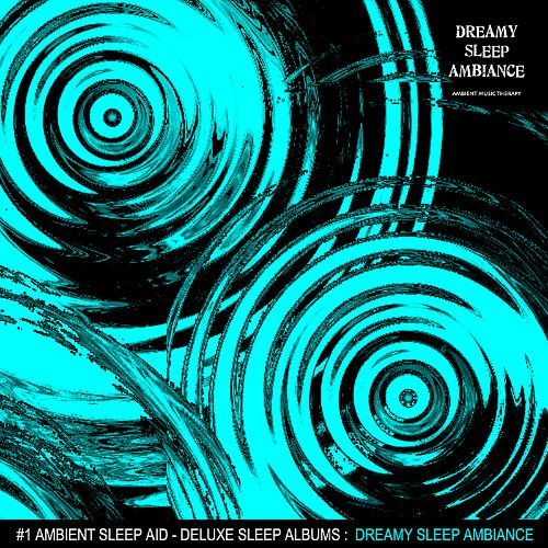 Ambient Music Therapy: Dreamy Sleep Ambiance