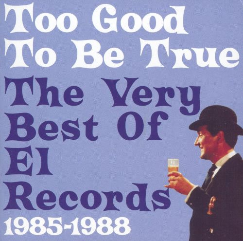 Too Good to Be True: Very Best of él Records