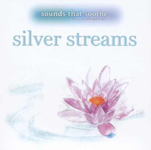 Sounds That Soothe: Silver Streams