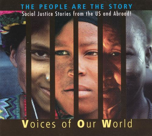 Voices of Our World: The People Are the Story