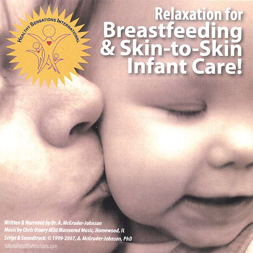 Relaxation for Breastfeeding and Skin-To-Skin Infant Care!